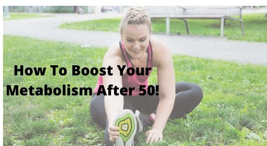 How To Boost Your Metabolism After 50!